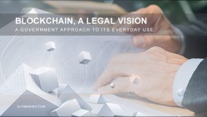 Read more about the article Is Blockchain Legal? A Government approach to everyday use of blockchain technology