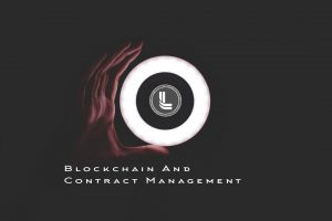 Read more about the article Contract Management, Government And Blockchain Applications