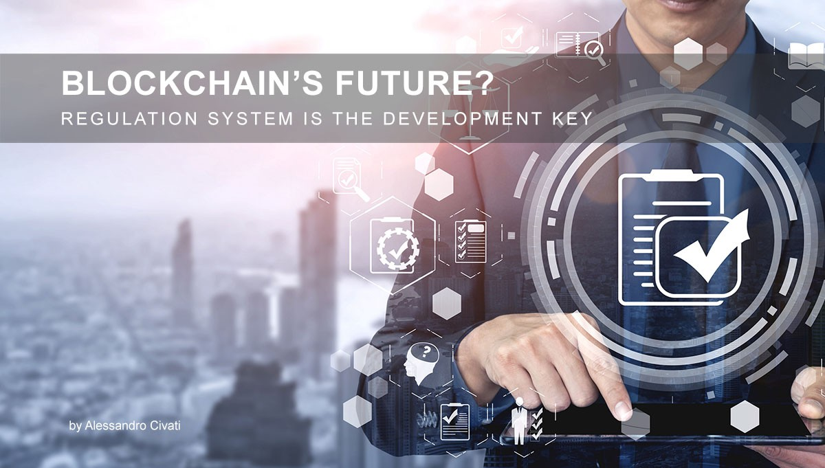 You are currently viewing Blockchain's Future? – The regulation system is the development key